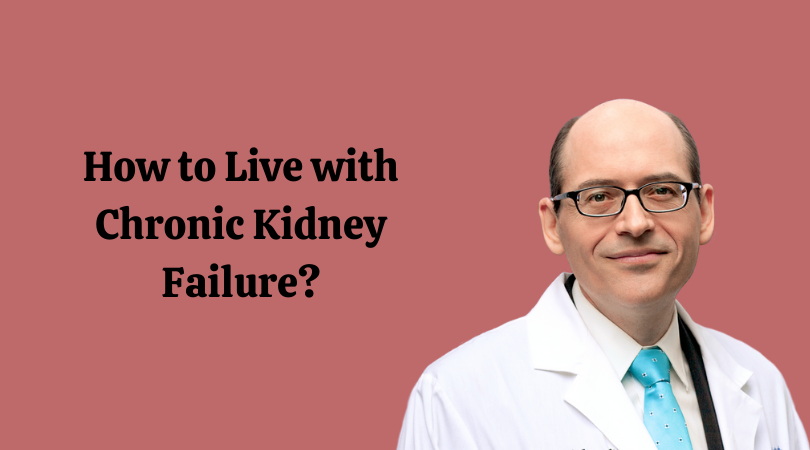 How to Live with Chronic Kidney Failure_